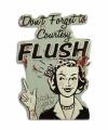 Plechová závěsná cedule - COURTESY FLUSH