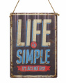 Plechová závěsná cedule - LIFE IS SIMPLE