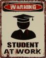 Plechová závěsná cedule - WARNING STUDENT AT WORK
