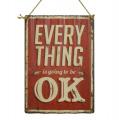 Plechová korigovaná závěsná cedule - Všechno bude v pořádku -Everything is going to be OK